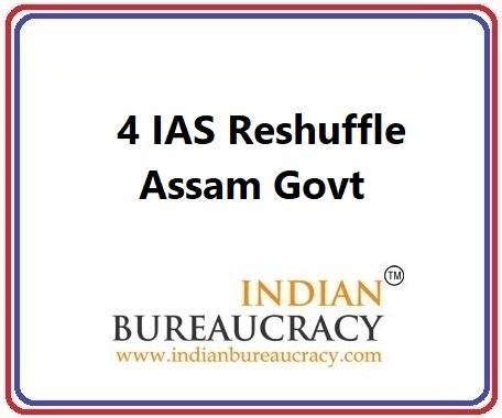 4 IAS Transfer in Assam Govt