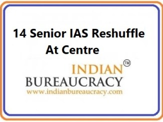14 Senior IAS Reshuffle at the Centre