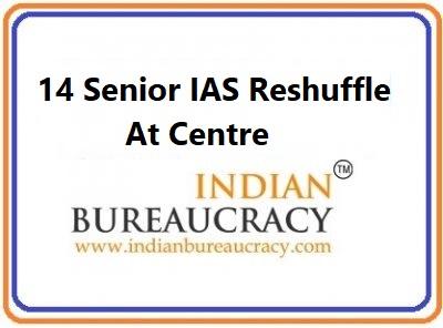 14 Senior IAS Reshuffle at the Centre