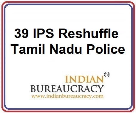 39 IPS Transfer in Tamil Nadu Police