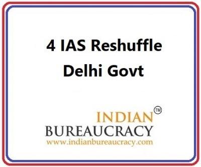 4 IAS Transfer in delhi Govt