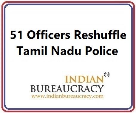 51 Officers Reshuffle in Tamil Nadu Police