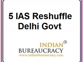 5 IAS Transfer in delhi Govt