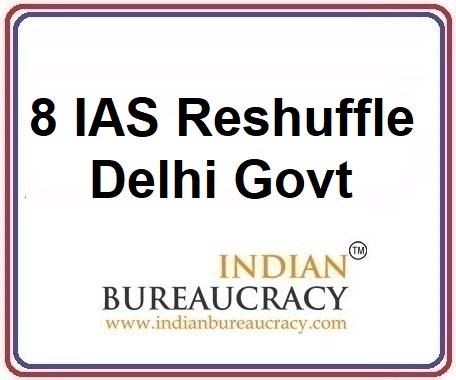 8 IAS Transfer in delhi Govt