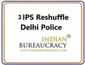3 IPS Transfer in Delhi Police