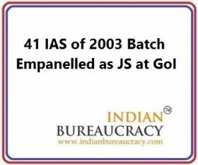 41 IAS of 2003 Batch Empanelled as Joint Secretary at GoI