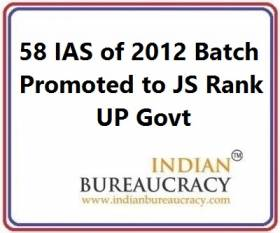 58 IAS of 2012 Batch promoted toJoint Secretary Rank UP Govt