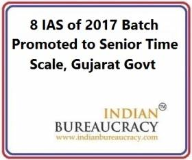 8 IAS of 2017 Batch Promoted to Senior Time Scale, Gujarat Govt