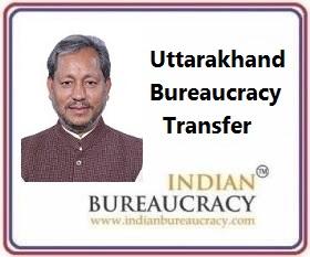 Uttarakhand Bureaucracy Transfer