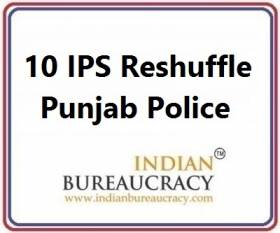 10 IPS Transfer in Punjab Police