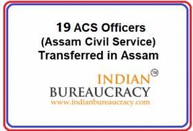 19 ACS Transfer in Assam Govt