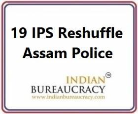 19 IPS Transfer in Assam Police