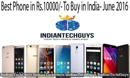 Best Phones in Rs 10000 to buy in India (June16)