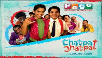 Chatpat Jhatpat Premiere On Pogo -16th December 2012 at 12 P.M