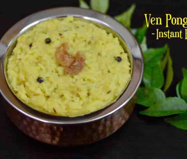 Instant Pot Ven Pongalkhara Pongal Video Indian Veggie Delight