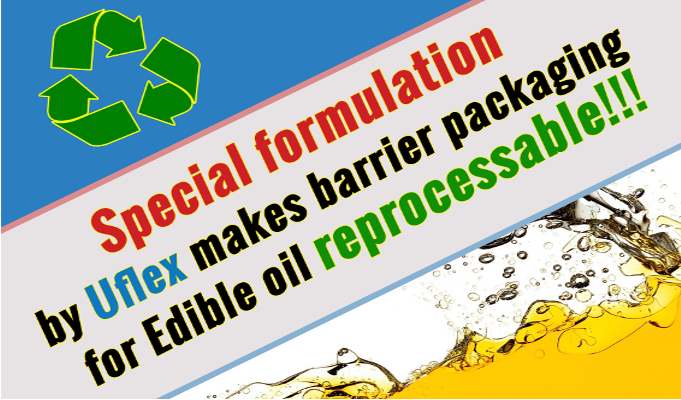 Specialized formulation by Uflex renders barrier packaging for edible-oil reprocessable