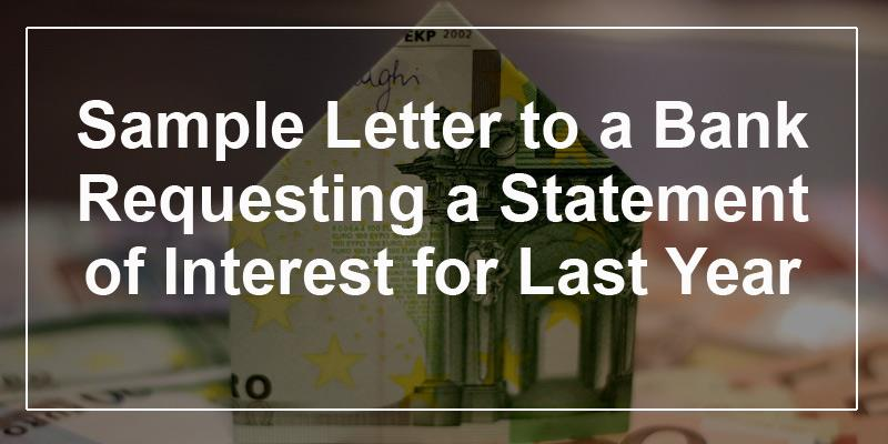Sample letter to a bank requesting a statement of interest for last year
