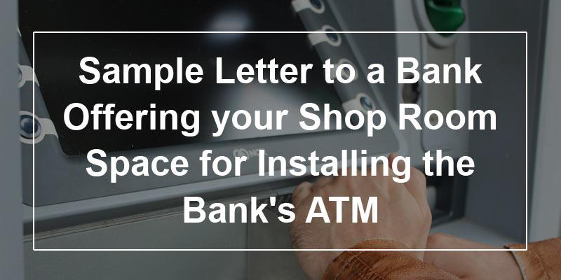 Sample Letter To A Bank Offering Your Shop Room Space For