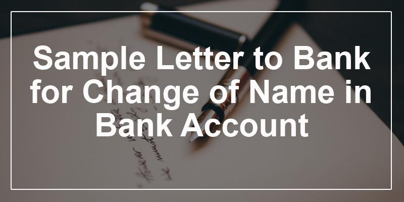 Letter to Bank for Change of Name in Bank Account  Name Change Letter to Bank