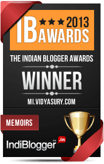 This blog won the 2013 Indian Blogger Awards - Memoirs
