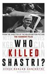 Review of Who Killed Shastri by Vivek Agnihotri: The Making of a Movie, Conspiracy, and a Nation
