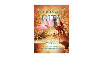 The Bhagavad Gita Comes Alive By Jeffrey Armstrong / Kavindra Rishi