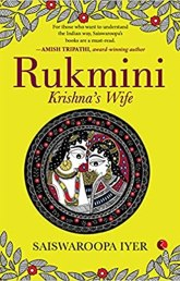 Rukmini: Krishna's Wife by Saiswaroopa Iyer