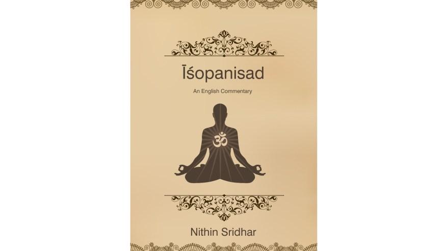 Īśopaniṣad: An English Commentary by Nithin Sridhar