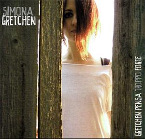 Simona Gretchen – Gretchen Pensa Troppo Forte