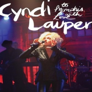 Cyndi Lauper - To Memphis With Love (Megaforce, 2011)