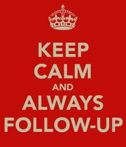 Keep calm and send follow-up E-mails to press people you already contacted once.