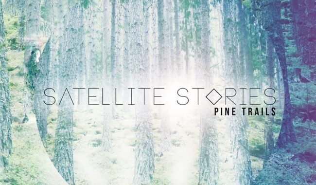 Review: Satellite Stories – Pine Trails