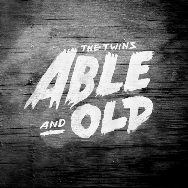The Twins - Able & Old