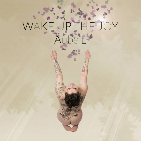Aube L - Wake Up The Joy
