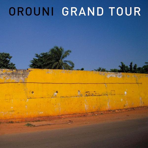 Orouni - Grand Tour