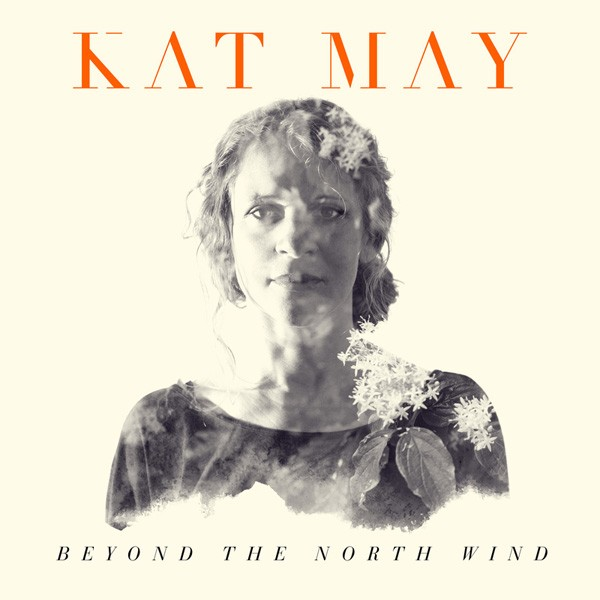 Kat May - Beyond The North Wind