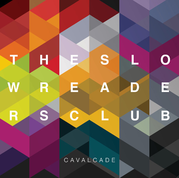 The Slow Readers Club - Cavalcade