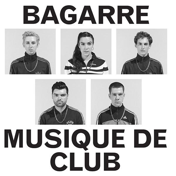 Bagarre - Musique de Club