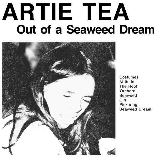 Artie Tea - Out of a Seaweed Dream