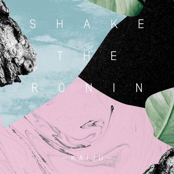Shake The Ronin - Kaiju