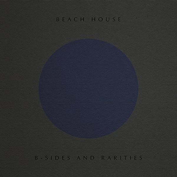 Beach House - B-Sides and Rarities