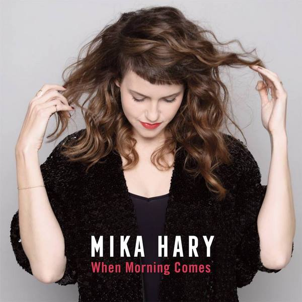[EP] Mika Hary – When Morning Comes
