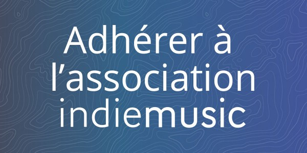 Adhésion association indiemusic