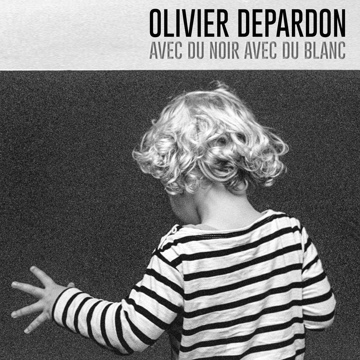 Olivier Depardon - Avec du noir avec du blanc