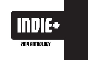 Thanks for being part of Indie+ in 2014. Because we hit 500 YouTube Subscribers, we're giving everyone the 2014 Anthology FREE!