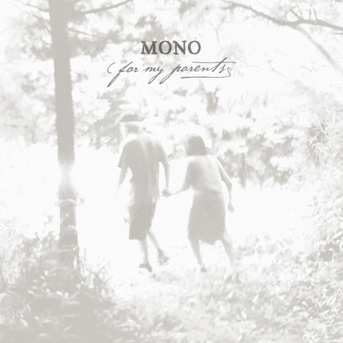Mono - For My Parents - Indiepoprock
