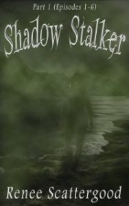 Renee Scattergood Shadow Stalker Part 1