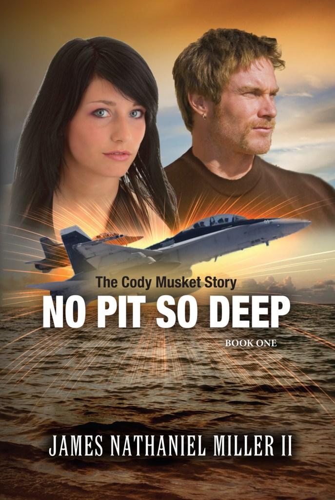 James Nathaniel Miller II No Pit So Deep