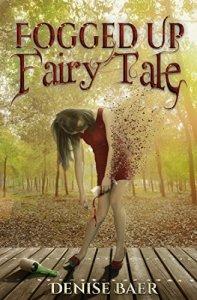 Denise Baer Fogged Up Fairy Tale