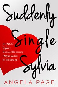 Suddenly Single Sylvia Self Published